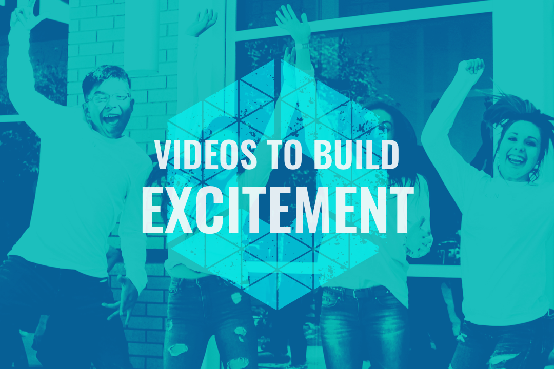 Videos to Build Excitement